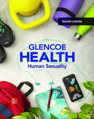 Glencoe Health with Healthy Relationships and Sexuality Digital Teacher Center