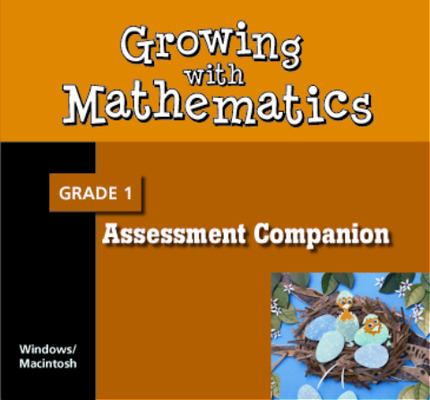 Growing with Math, Grade 1, Assessment Companion CD-ROM