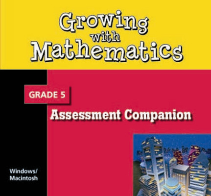 Growing with Math, Grade 5, Assessment Companion CD-ROM