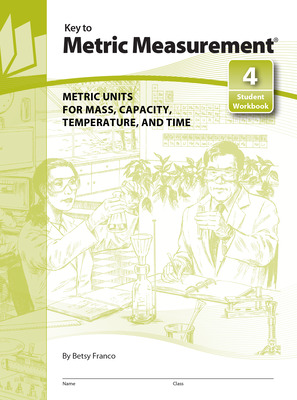 Key to Metric Measurement, Book 4: Metric Units for Mass, Capacity, Temperature, and Time