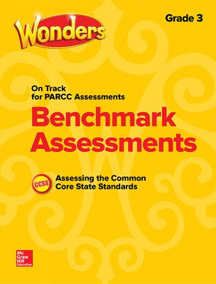 Wonders Benchmark Assessments: PARCC, Grade 3