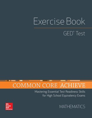 Common Core Achieve, GED Exercise Book Mathematics