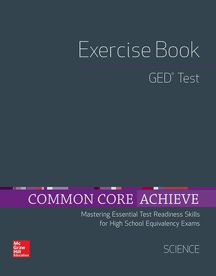 Common Core Achieve, GED Exercise Book Science