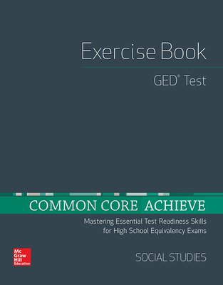 Common Core Achieve, GED Exercise Book Social Studies