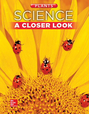 Science, A Closer Look, Grade 1, Plants: Student Edition (Unit A)