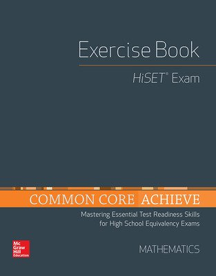 Common Core Achieve, HiSET Exercise Book Mathematics