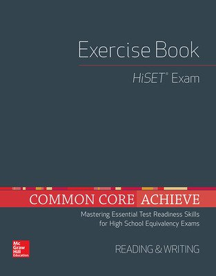 Common Core Achieve, HiSET Exercise Book Reading & Writing