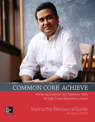 Common Core Achieve, Reading And Writing Instructor Guide