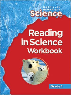Macmillan/McGraw-Hill Science, Grade 1, Reading in Science Workbook