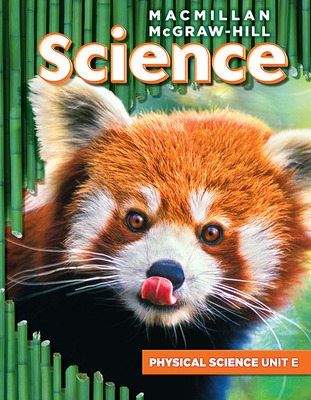 Macmillan/McGraw-Hill Science, Grade 3, Science Unit E Forces and Motion