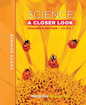 Macmillan/McGraw-Hill Science, A Closer Look, Grade 1, Teacher's Edition (Vol. 2)'