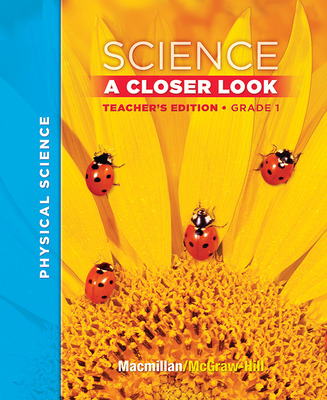 Macmillan/McGraw-Hill Science, A Closer Look, Grade 1, Teacher's Edition, Vol. 3'