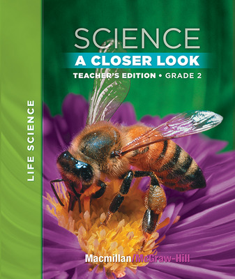 Macmillan/McGraw-Hill Science, A Closer Look, Grade 2, Teacher Edition (Vol. 1)