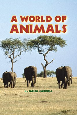 Science, A Closer Look Grade 1, Leveled Readers, Leveled Readers, On-Level, A World of Animals (6 copies)