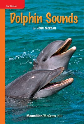 Science, A Closer Look Grade 1, Leveled Readers, Dolphin Sounds (6 copies)