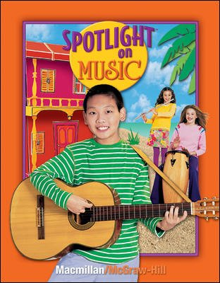 Spotlight on Music, Grade 6, Student Edition