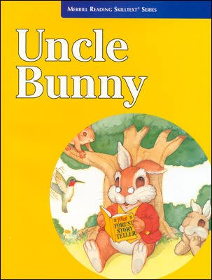 Merrill Reading Skilltext® Series, Uncle Bunny Student Edition, Level 2.5
