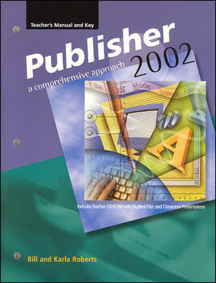 Microsoft Publisher 2002, Instructor Manual and Key