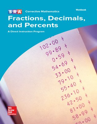 Corrective Mathematics Fractions, Decimals, and Percents, Workbook