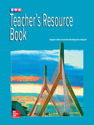 Corrective Reading Decoding Level B1, National Teacher Resource Book
