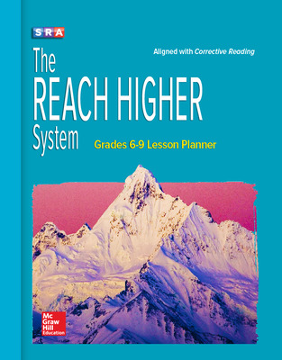 Corrective Reading, REACH Higher, Grades 6-9 Lesson Planner