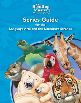 Reading Mastery Language Arts Strand Grade K-5, Series Guide