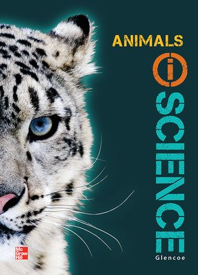 Glencoe Life iScience Module H: Animals, Grade 7, Chapter Resource Package