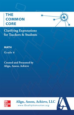 AAA The Common Core: Clarifying Expectations for Teachers and Students. Math, Grade 6