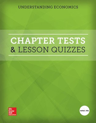 Understanding Economics, Chapter Tests and Lesson Quizzes