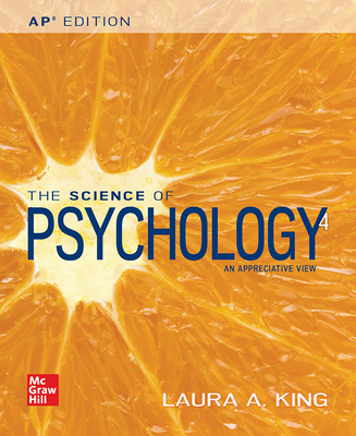 King, The Science of Psychology, 2017, 4e (AP Edition) Student Edition