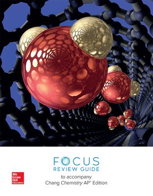 Chang, Chemistry, 2019, 13e (AP Edition) AP Focus Review Guide