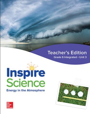Inspire Science: Integrated G6 Teacher Edition Unit 3