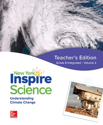 Inspire Science, NY, Grade 6 Integrated Teacher Edition, Volume 2