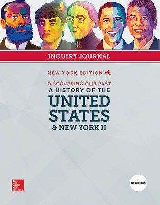 CUS New York Discovering Our Past: History of the United States and New York II Grade 8, Student Inquiry Journal