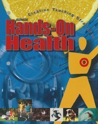 Glencoe Health: Hands-On Health: Creative Teaching Strategies