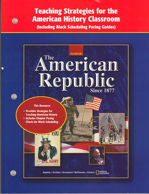 American Republic Since 1877, Teaching Strategies for American History Classroom, Including Block Scheduling