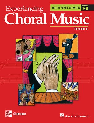 Experiencing Choral Music, Intermediate Treble Voices, Student Edition