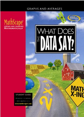 MathScape: Seeing and Thinking Mathematically, Course 1, What Does the Data Say?, Student Guide
