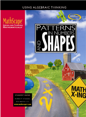 MathScape: Seeing and Thinking Mathematically, Course 1, Patterns in Numbers and Shapes, Student Guide