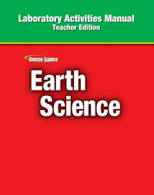 Glencoe Earth Science, Grade 6, Laboratory Activities Manual, Teacher Edition