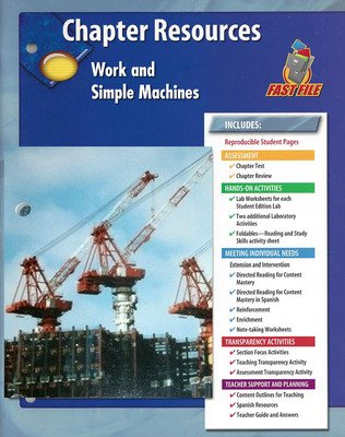 Glencoe Physical Science Module: Chemistry, Grade 8, Chapter Fast File: Work and Simple Machines