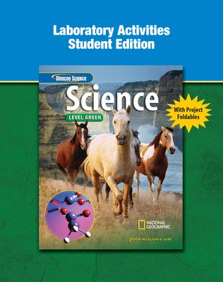 Glencoe iScience, Level Green, Grade 7, Laboratory Activities, Student Edition