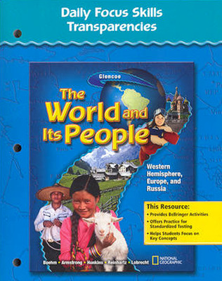 The World and Its People: Western Hemisphere, Europe, and Russia, Daily Focus Skills Transparencies