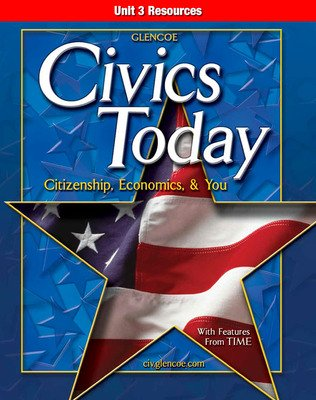 Civics Today: Citizenship, Economics, & You, Unit 3 Resources