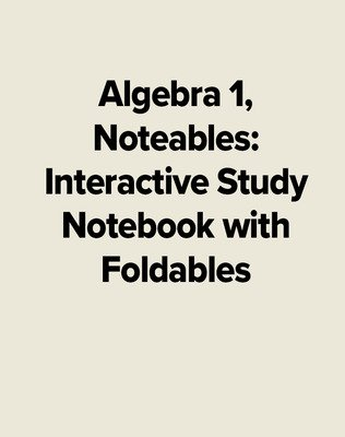 Algebra 1, Noteables: Interactive Study Notebook with Foldables