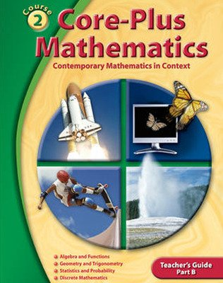 Core-Plus Mathematics: Contemporary Mathematics In Context, Course 2 Part B, Teacher's Guide