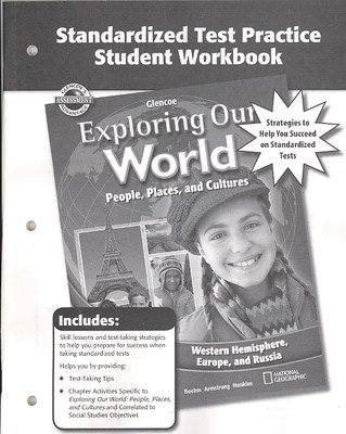 Exploring Our World: Western Hemisphere, Europe, and Russia, Standardized Test Practice Workbook