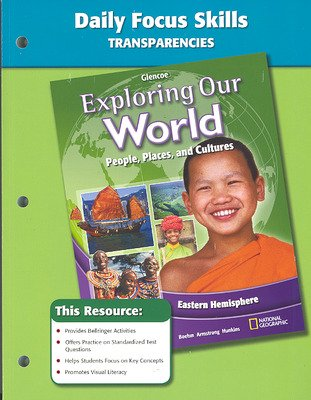 Exploring Our World: Eastern Hemisphere, Daily Focus Skills Transparencies, Strategies, and Activities