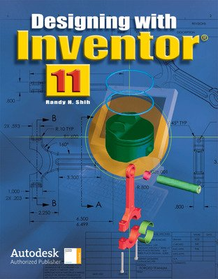Designing with Inventor 11, Student Edition
