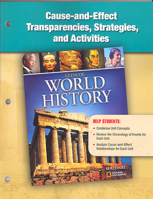 Glencoe World History, Cause and Effect Transparencies, Strategies, and Activities